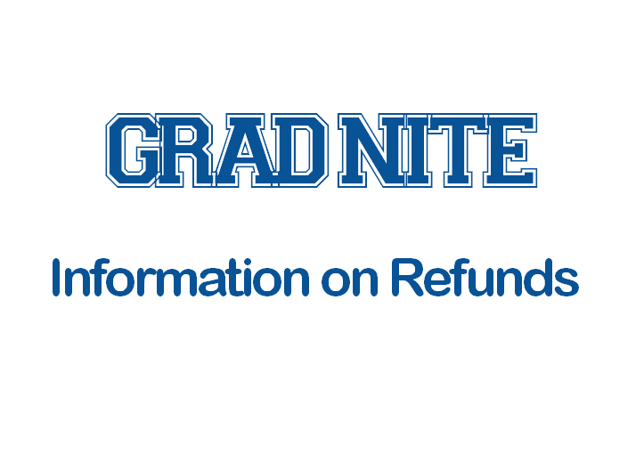 grad nite refunds