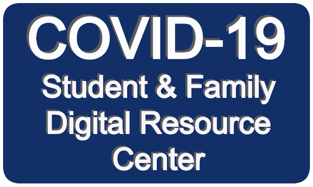 Covid-19 Student and Family Digital Resource Center
