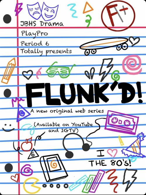 JBHS Drama is proud to announce our new web series FLUNK'D! Premiering Oct. 19!