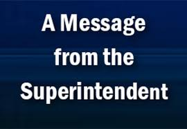 A Message From the Superintendent!