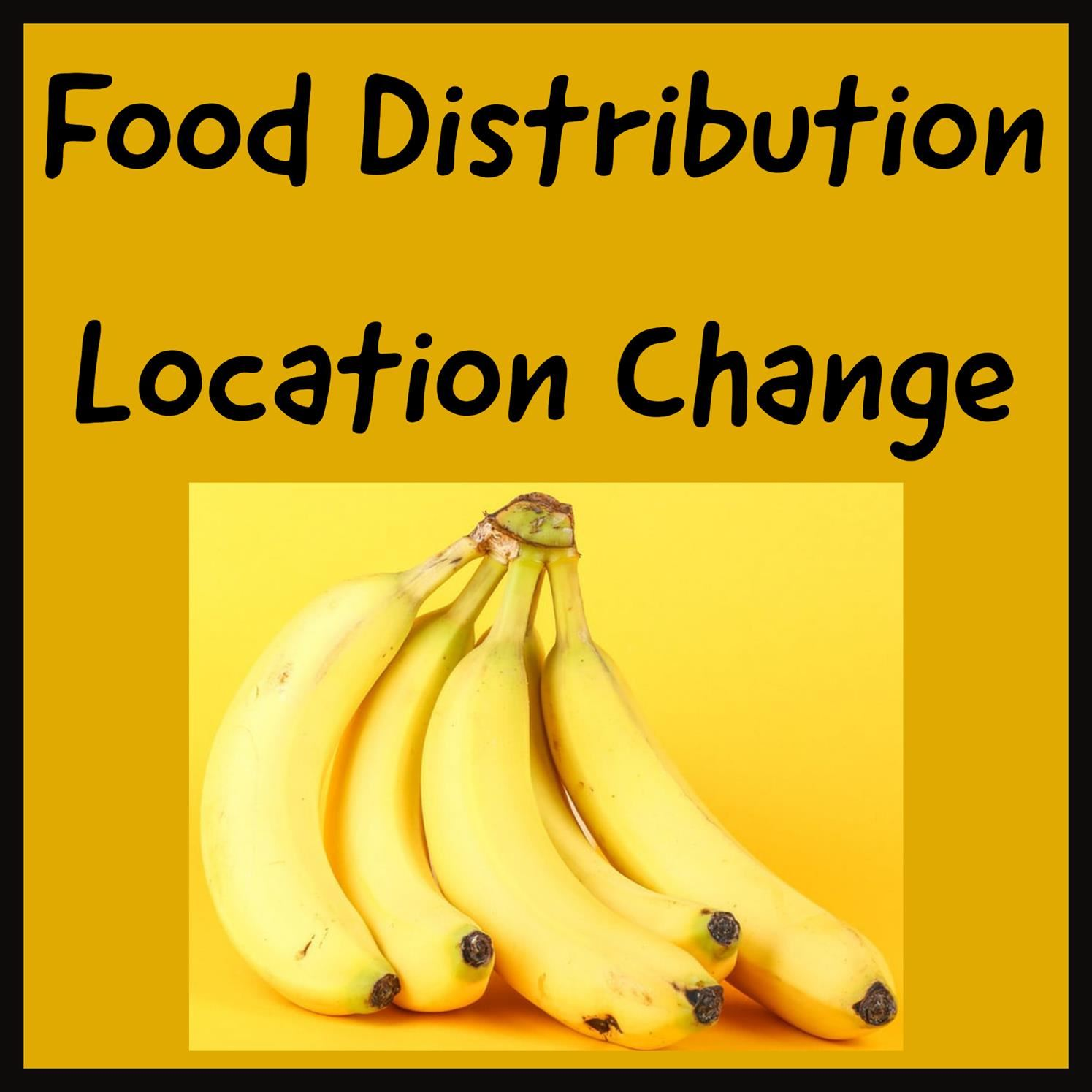 Food Distribution Location Has Changed!